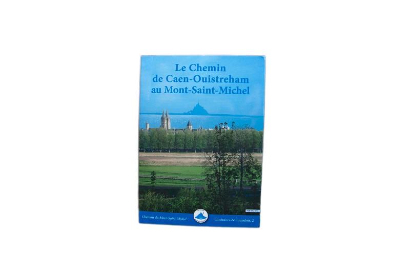 Topoguide du Chemin Caen-Ouistreham au Mont-Saint-Michel